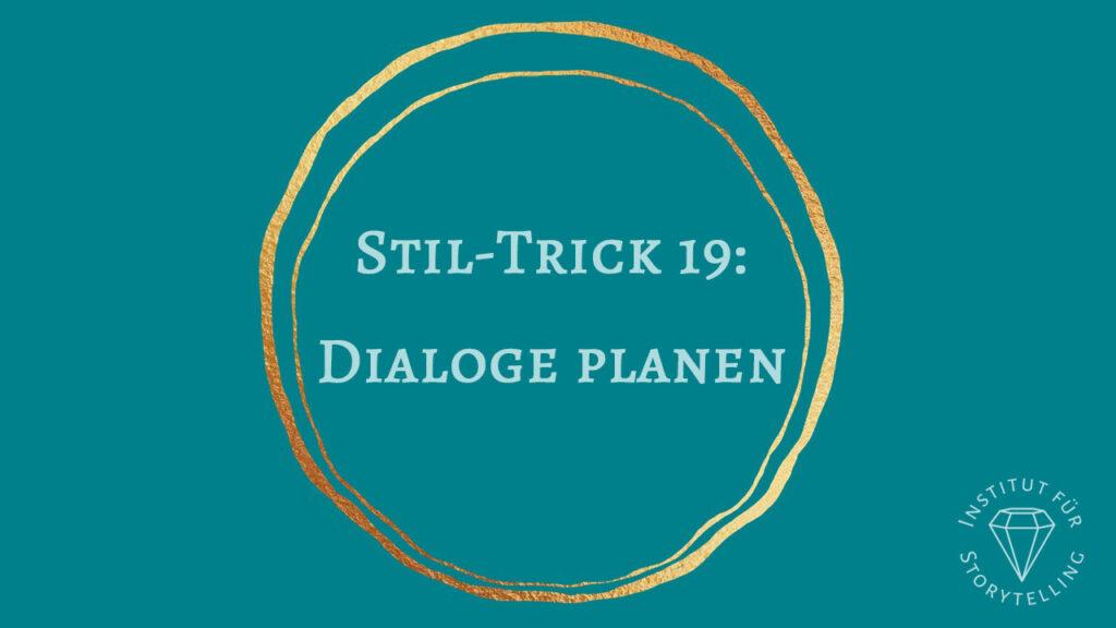 Stil Trick 19: Dialoge planen